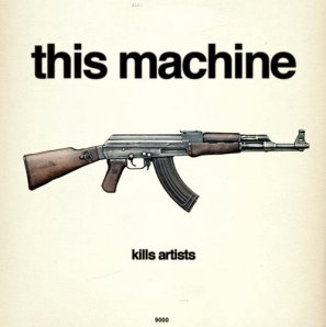 This Machine Kill Artists
